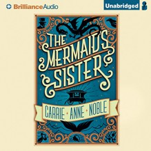 The Mermaid's Sister - Carrie Anne Noble, -Brilliance Audio on CD Unabridged-, Kate Rudd