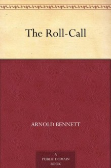 The Roll-Call - Arnold Bennett