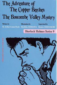 Sherlock Holmes Series 9: The Adventure of the Copper Beeches - The Boscombe Valley Mystery - Shotaro Ishinomori, Morihiko Ishikawa, Arthur Conan Doyle