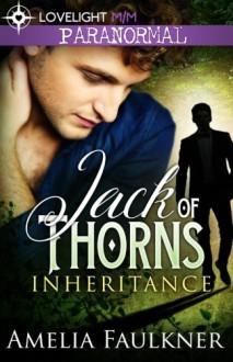 Jack of Thorns (Inheritance) (Volume 1) - Amelia Faulkner