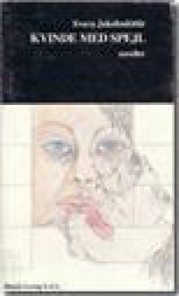 Kvinde med spejl - Svava Jakobsdóttir, Erik Skyum-Nielsen