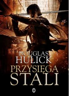 Przysięga stali - Łukasz Małecki, Douglas Hulick