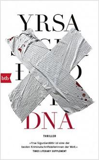 DNA: Thriller - Anika Wolff,Yrsa Sigurdardóttir