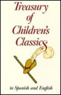 Treasury of Children's Classics: In Spanish and English - Passport Books, William T. Tardy