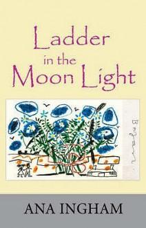 Ladder In The Moon Light - Ana Ingham