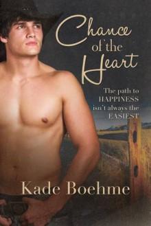 Chance of the Heart - Kade Boehme