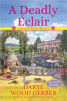 A Deadly Éclair: A French Bistro Mystery - Daryl Wood Gerber