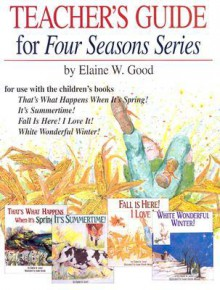 Teacher's Guide for Four Seasons Series - Elaine W. Good