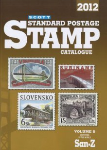 Scott Standard Postage Stamp Catalogue 2012: Countries of the World San-Z (Scott Standard Postage Stamp Catalogue Vol 6 San-Z) - Charles Snee