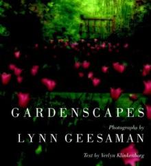 Gardenscapes - Verlyn Klinkenborg, Lynn Geesaman