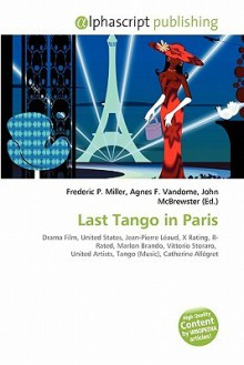 Last Tango in Paris - Agnes F. Vandome, John McBrewster, Sam B Miller II