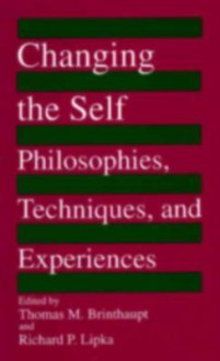 Changing the Self: Philosophies, Techniques, and Experiences - Thomas M. Brinthaupt