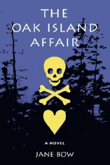 The Oak Island Affair, a Novel - Jane Bow