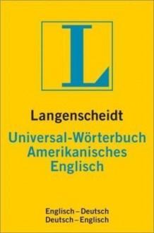 Langenscheidt's Amerikanisches-Englisch Worterbuch - Langenscheidt, Erick P. Byrd, Dirk Drews
