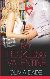My Reckless Valentine - Olivia Dade