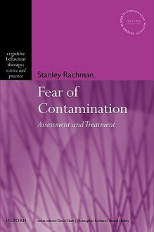 Fear of Contamination: Assessment and Treatment - Stanley Rachman