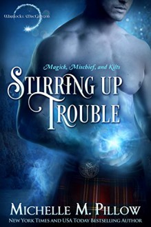 Stirring Up Trouble - Michelle M. Pillow