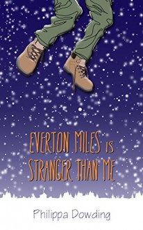 Everton Miles Is Stranger Than Me: The Night Flyer's Handbook - Philippa Dowding