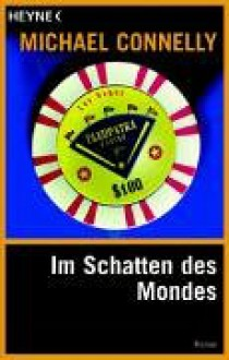 Im Schatten des Mondes - Michael Connelly