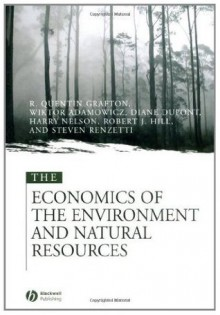 The Economics of the Environment and Natural Resources - Quentin Grafton, Wiktor Adamowicz, Diane Dupont, Harry Nelson, Robert J. Hill, Steven Renzetti
