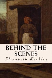 Behind the Scenes - Elizabeth Keckley