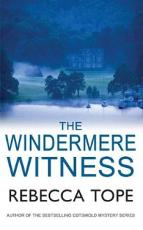 The Windermere Witness (The Lake District Mysteries) - Rebecca Tope