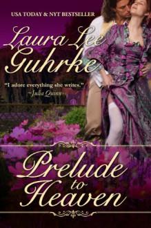 Prelude to Heaven - Laura Lee Guhrke