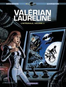 Valérian et Laureline l'Intégrale, volume 3 - Pierre Christin, Jean-Claude Mézières, Évelyne Tranlé