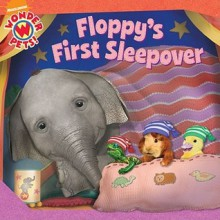 Floppy's First Sleepover - Dustin Ferrer, Little Airplane Productions, Michael Zodorozny