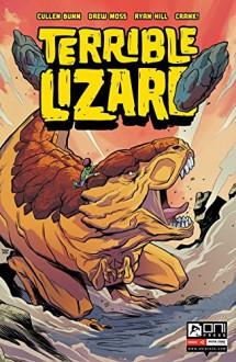 Terrible Lizard #3 (of 5) - Cullen Bunn,Drew Moss,Ryan Hill