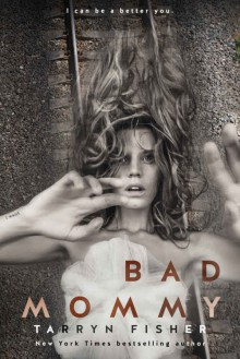 Bad Mommy - Tarryn Fisher