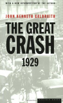 Great Crash, 1929 - John Kenneth Galbraith
