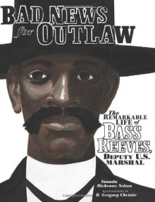 Bad News for Outlaws, 2 CDs [Complete & Unabridged Audio Work] (Audio CD Library Binding) - Vaunda Micheaux Nelson