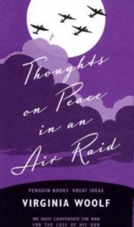 Thoughts On Peace In an Air Raid - Virginia Woolf