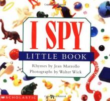 I Spy Little Book - Jean Marzollo, Walter Wick