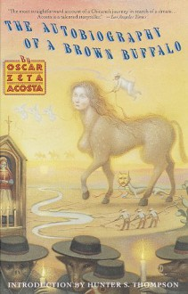 The Autobiography of a Brown Buffalo - Oscar Zeta Acosta,Manuel Acosta Sero,Hunter S. Thompson