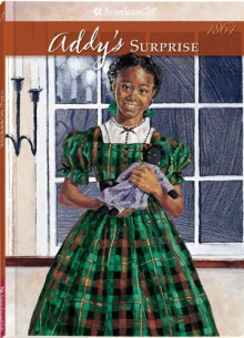 Addy's Surprise: A Christmas Story - Connie Rose Porter