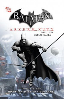 Batman: Arkham City - Paul Dini, Carlos D'Anda