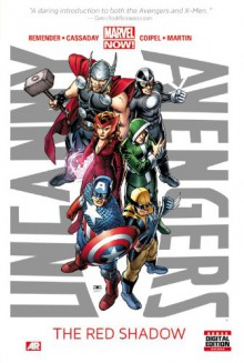 Uncanny Avengers, Vol. 1: The Red Shadow - Rick Remender