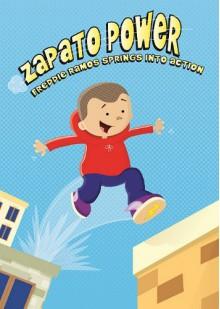 Freddie Ramos Springs Into Action (Zapato Power) - Jacqueline Jules,Miguel Benitez