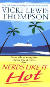Nerds Like It Hot - Vicki Lewis Thompson