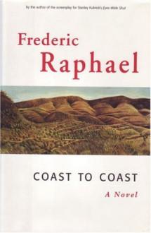 Coast to Coast: A Novel - Frederic Raphael