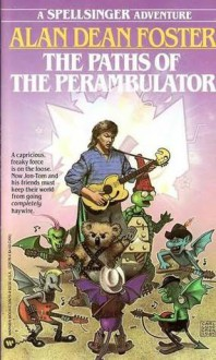 The Paths of the Perambulator - Alan Dean Foster