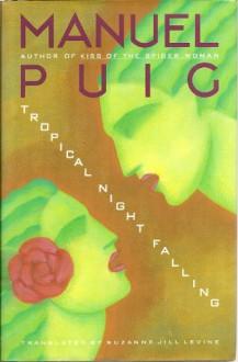 Tropical Night Falling - Manuel Puig