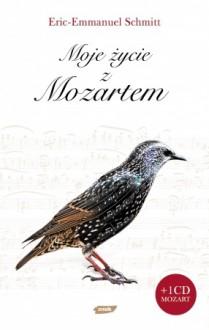 Moje życie z Mozartem - Jan Maria Kłoczowski,Éric-Emmanuel Schmitt