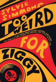 Too Weird for Ziggy (Black Cat Series) - Sylvie Simmons