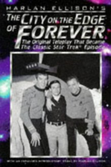 The City on the Edge of Forever: The Original Teleplay - Harlan Ellison