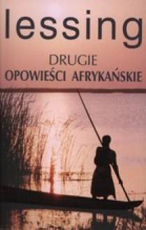 Drugie opowieści afrykańskie - Doris Lessing