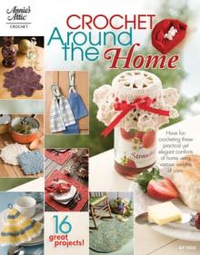 Crochet Around the Home - Connie Ellison
