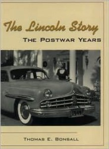 The Lincoln Story: The Postwar Years - Thomas Bonsall, Bonsall